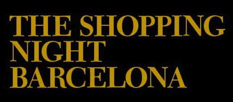 La Ciudad Condal derrocha glamour en la Barcelona Shopping Night