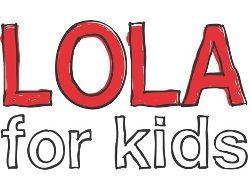 Lola for kids